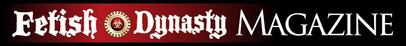 Fetish Dynasty Magazine