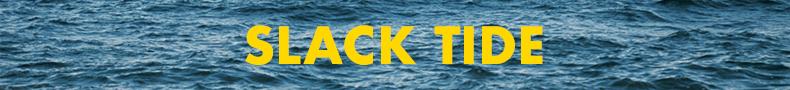 Slack Tide