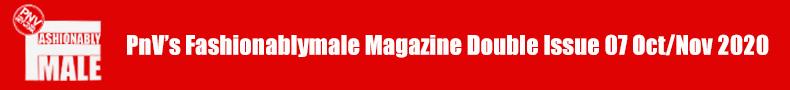 PnVFashionablymale Magazine Double Issue 07 Oct/Nov 2020