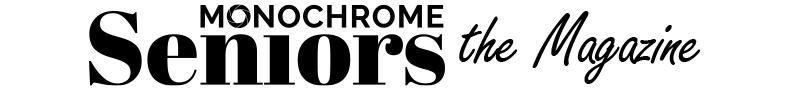 Monochrome Seniors the Magazine