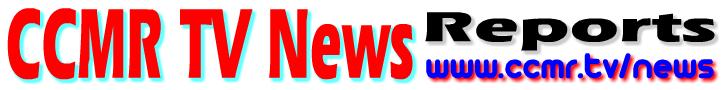 CCMR TV News (Reports)