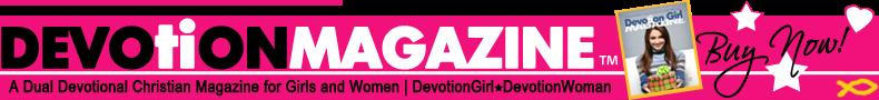 Devotion Magazine   Christian Magazine for Girls and Women