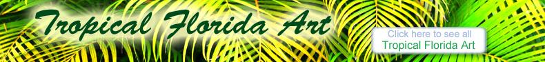 TROPICAL FLORIDA ART POSTER PRINTS