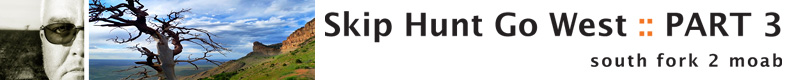 Skip Hunt Go West :: Part 3