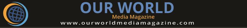 Our World Media Magazine