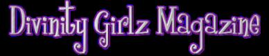 Divinity Girlz Magazine