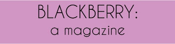 BLACKBERRY: a magazine