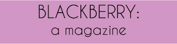 BLACKBERRY: a magazine