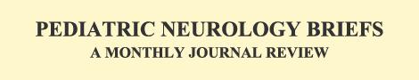 Pediatric Neurology Briefs   1987-2014