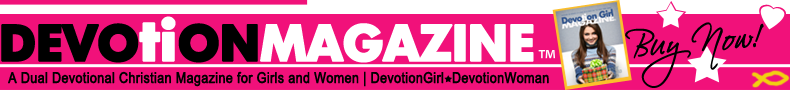 Devotion Magazine | Christian Magazine for Girls and Women
