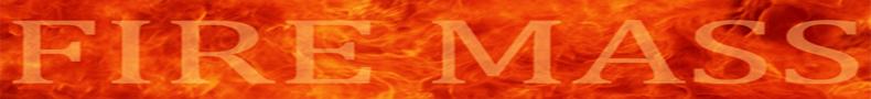 FIRE MASS