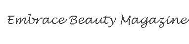 Embrace Beauty Magazine