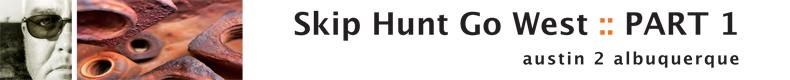 Skip Hunt Go West :: Part 1