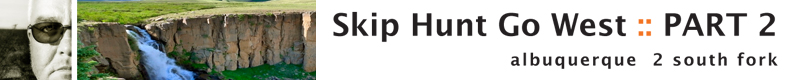 Skip Hunt Go West :: Part 2