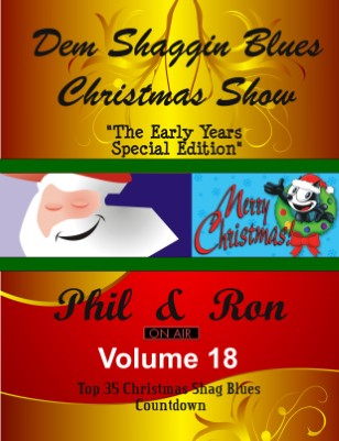 "Dem Shaggin' Blues Christmas Show ""The Early Years Edition"" Volume 18"